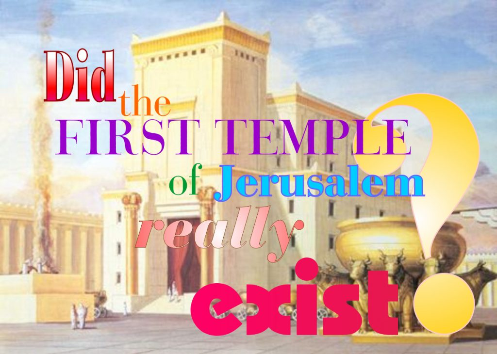Did the First Temple of Jerusalem really exist?